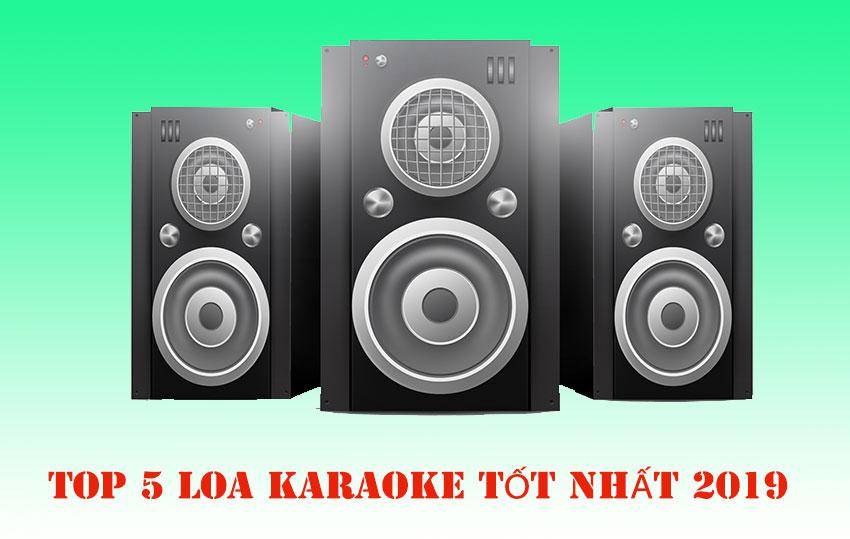 Top 5 loa karaoke tốt nhất năm 2019